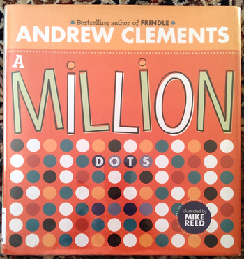 A Million Dots by Andrew Clements